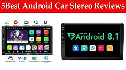 Top5Reviews: 5Best Android Car Stereo Reviews in current time