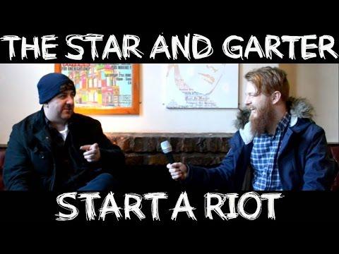 Start A Riot #2 - The Star and Garter