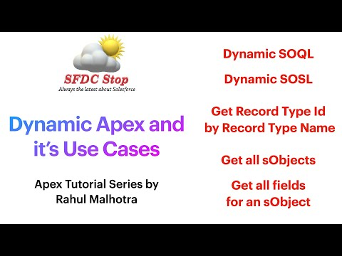Understanding Dynamic Apex and it's Use Cases