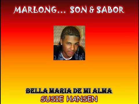 Bella Maria de mi Alma - Susie Hansen - DJ Marlong Son  Sabor