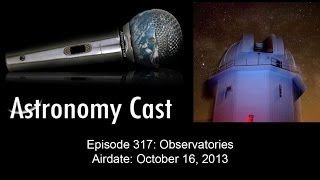 Astronomy Cast Ep. 317: Observatories