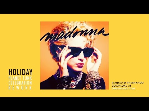 Madonna - Holiday (Planet Funk Celebration Rework) - Remixed By Fhernando