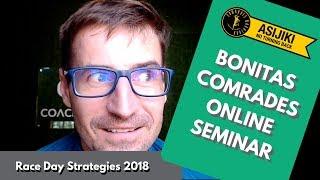 2018 Bonitas Comrades Marathon Online Seminar - Race Day Strategies