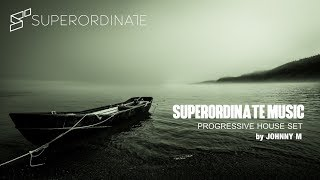 Superordinate Music | Progressive House Set | Mixed By Johnny M