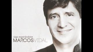 Marcos Vidal ⇁ Mediano / Sigo Esperándote