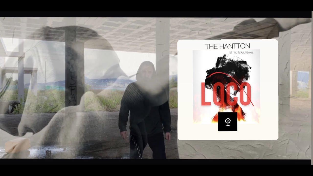 """THE HANTTON """"LOCO"""" (VIDEOCLIP)"""