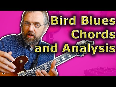 Bird Blues - How to play and Understand the Chords