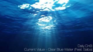 Скачать Current Value Clear Blue Water Ft Saiba HD Sound