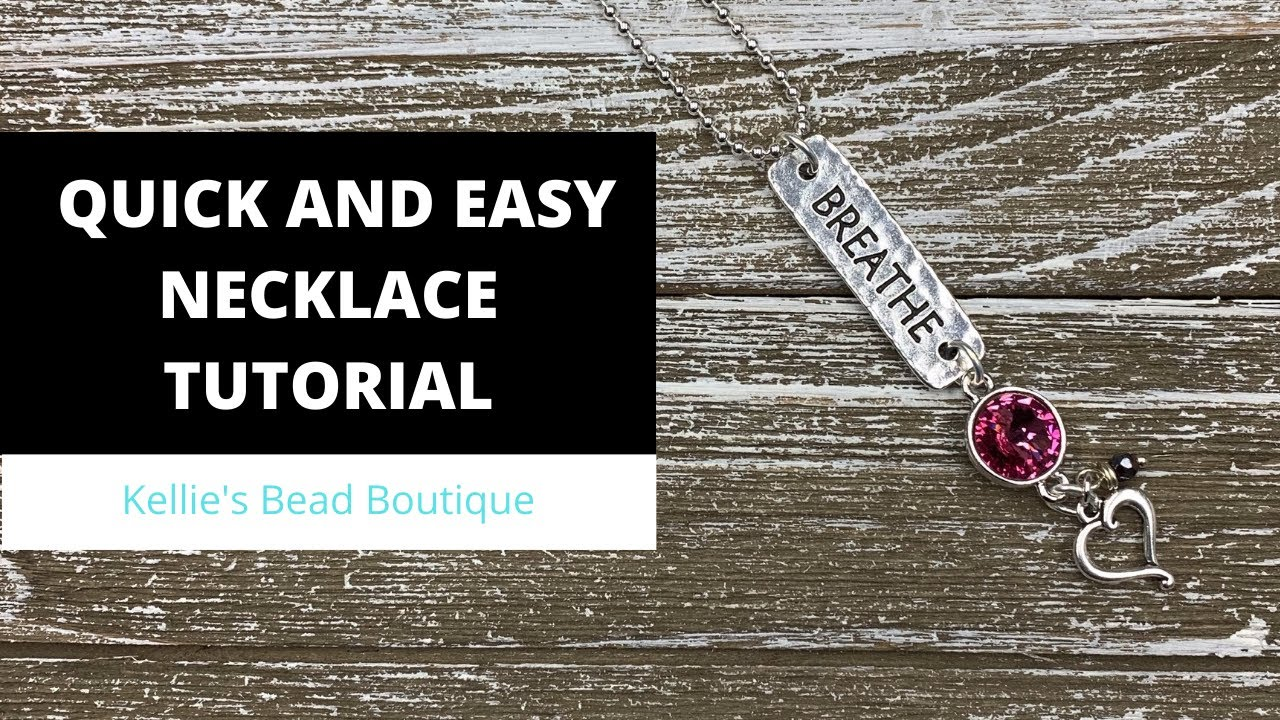 Quick and Easy Necklace Tutorial - Just BREATHE!