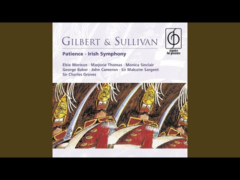 Patience (or, Bunthorne's Bride) (1987 Remastered Version) , Act II: It's Clear That Medieval...