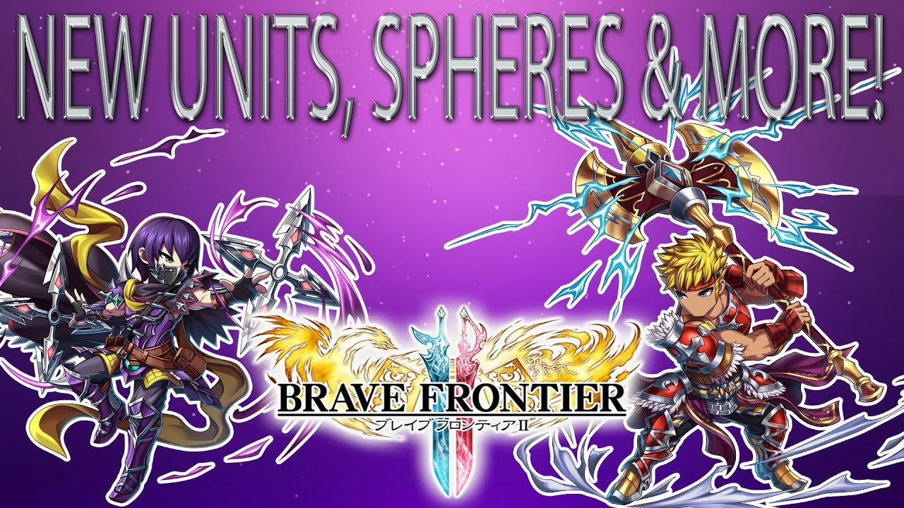 Brave Frontier 2 | Episode #7: Update | New Units, Sphere and More!