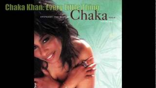Chaka Khan - Every Little Thing Every easy thing that means, ambide...