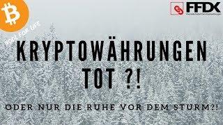 Kaum Interesse  Kaum Neulinge  Bitcoin & Altcoins am Ende und tot? Oder nur die Ruhe vor dem Sturm?