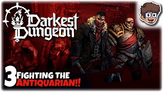 FIGHTING THE ANTIQUARIAN!! | Let's Play: Darĸest Dungeon 2 | Part 3 | Gameplay