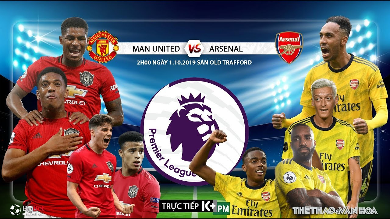 [TRỰC TIẾP] MU vs Arsenal (2h00 ngày 1/10). Soi kèo vòng 7 Giải ngoại hạng Anh. Trực tiếp K+PM