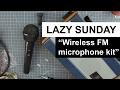 LAZY SUNDAY - Wireless FM microphone Kit