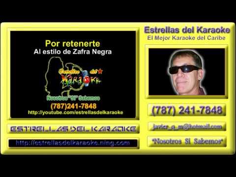 Karaoke Zafra Negra - Por retenerte
