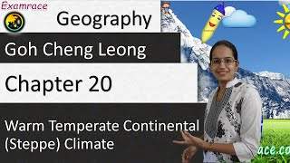 Goh Cheng Leong Chapter 20: Warm Temperate Continental (Steppe) Climate