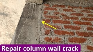 HOW TO REPAIR COLUMN-WALL CRACK