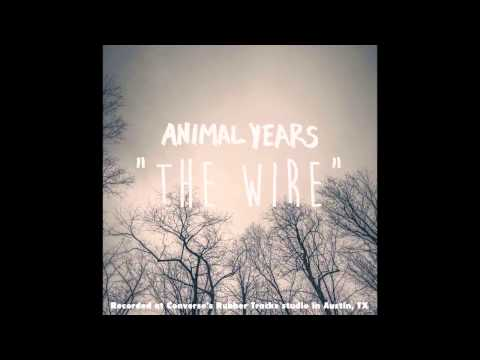 "Animal Years - ""The Wire"""
