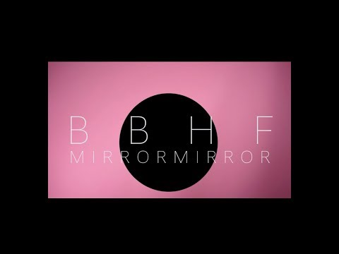 BBHF『Mirror Mirror』Music Video