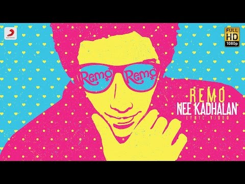 Remo - Remo Nee Kadhalan Lyric |...