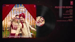 Musafir Remix Song Full Audio   Atif Aslam & Arijit Singh   Sweetiee Weds NRI