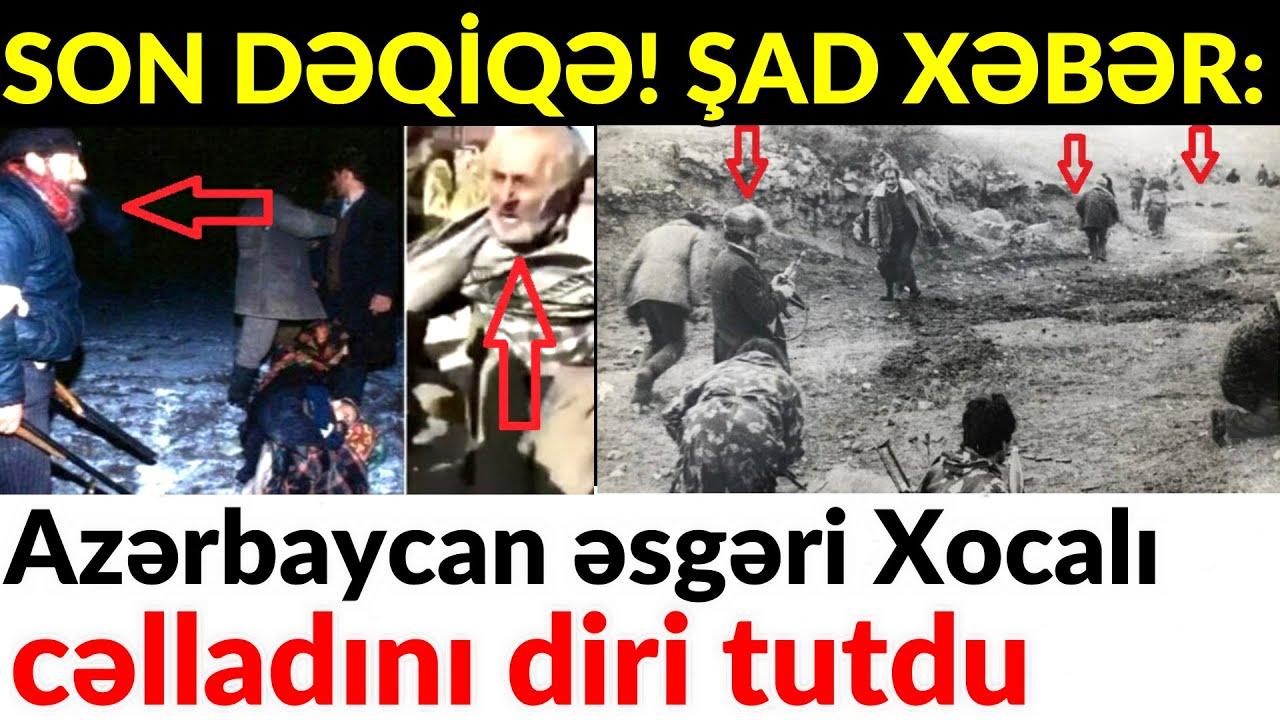 SON DƏQİQƏ! ŞAD XƏBƏR: Azərbaycan əsgəri Xocalı cəlladını diri tutdu