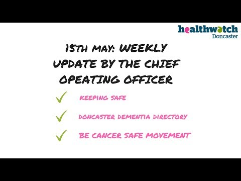 Healthwatch Doncaster Chief Operating Officer Weekly Update - 15th May