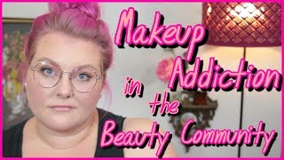 Makeup Addiction in the Beauty Community: My Story + Discussion! // Tube Talk | Lauren Mae Beauty