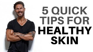 5 QUICK TIPS FOR HEALTHY SKIN – LA Model Shares His Skincare Diet, Supplements & More
