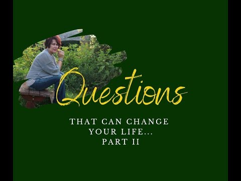 Questions that can change your life part 2
