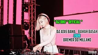 DJ ATAS BAWAH BASAH BREMER  DO'MILLANO 2019