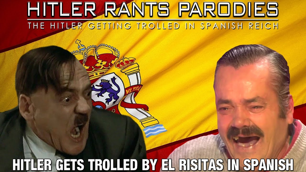Hitler gets trolled by El Risitas in Spanish