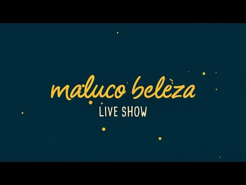 Maluco Beleza LIVESHOW - Alexandre Monteiro