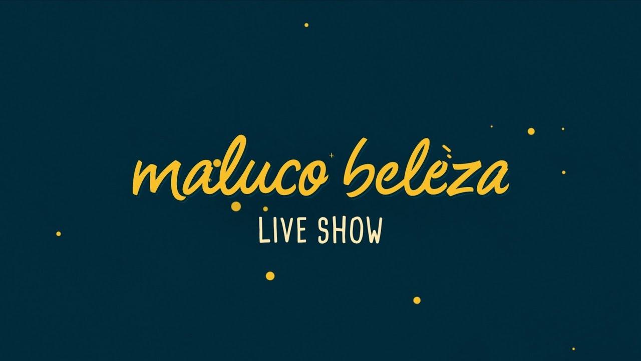 Maluco Beleza LIVESHOW - Alexandre Monteiro - YouTube