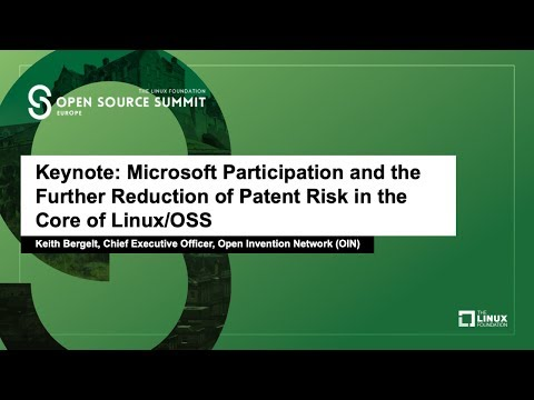 Keynote: Microsoft Participation and the Further Reduction of Patent Risk in the Core of Linux/OSS