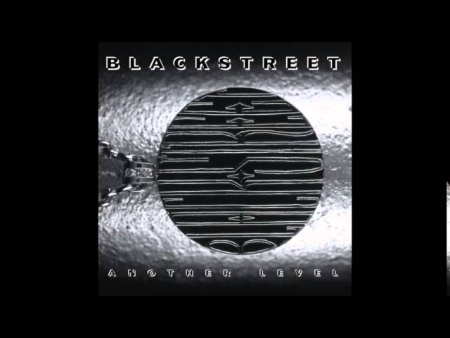 blackstreet-i-can-t-get-you-out-of-my-mind-another-level-blackstreet