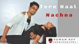 Tere Naal Nachna   Nawabzaade   Bollywood Dance Cover   Pawan Roy Choreography    Badshah