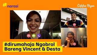 #dirumahaja Ngobrol Bareng Vincent dan Desta | Catatan Najwa