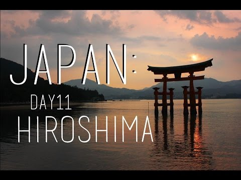 Japan: Day 11 - Hiroshima