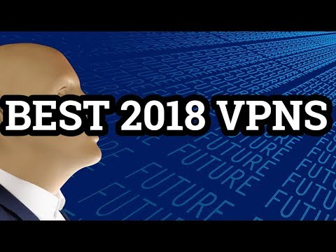 5 Best VPNs Of 2018 (Review)