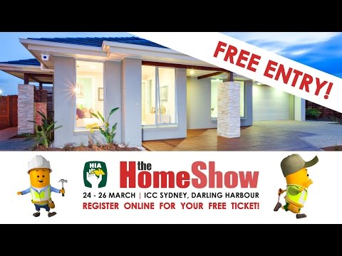 Sydney Home Show March 2017 - ICC Darling Harbour - FREE TICKETS