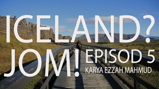 #46 Iceland? Jom! (Travelog) - Episod 5