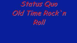 Status Quo Old Time Rock`n Roll.