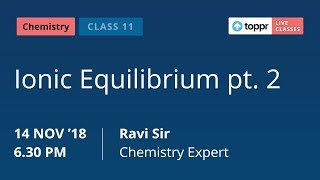 Watch LiveClasses on Ionic Equilibrium pt. 2 for Class 11 students....