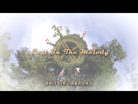 Britgirl Abroad - Lost in the Melody
