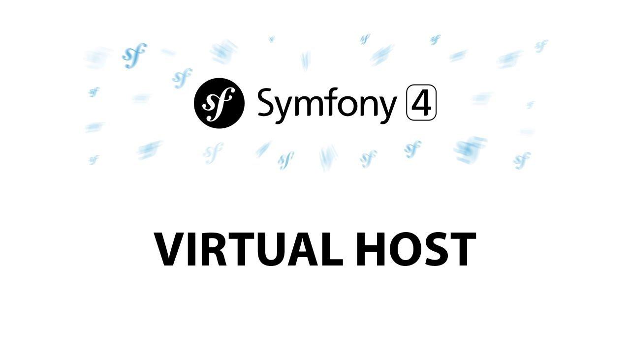 13 - Virtual host in Symfony 4 for Beginners