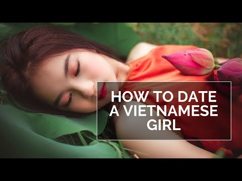 How to Date a Viet Girl from YouTube · Duration:  9 minutes 29 seconds