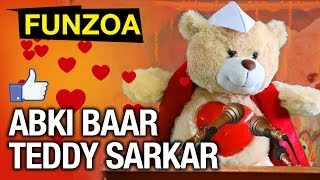 Abki Baar Teddy Sarkar | Vote For Funzoa